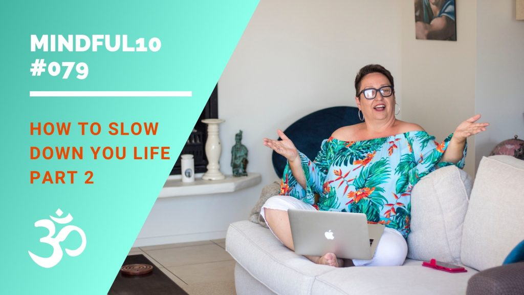 how to slow down your life